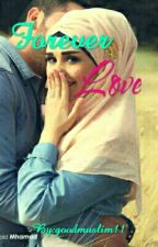 Forever Love (A islamic love story) by Worldwide11Handsome