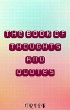 The Book of Thoughts and Quotes  by carlysangels_