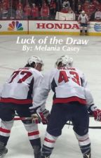 Luck Of The Draw (A Tom Wilson and T.J. Oshie fanfic) by melaniacasey34