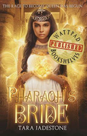 Pharaoh's Bride ✔ by tarajadestone