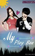 MY PLAY BAE (BTS FANFIC) by imeungley18