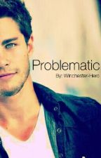 Problematic by Winchester-Hero