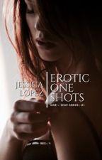 Erotic One - Shots : One - Shots Series #1 by Ero_Sinner