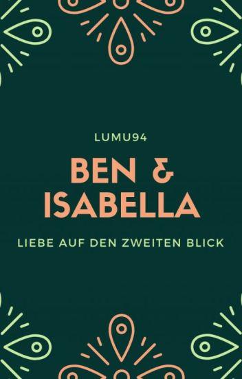 Ben & Isabella - Liebe auf den zweiten Blick