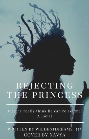 Rejecting The Princess