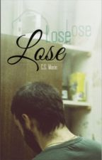 Lose by CSMarie