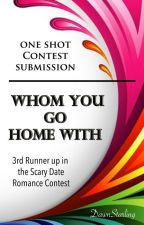 Whom You Go Home With [3rd Runner Up of the Scary Date Contest] by DawnStarling