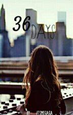 36 Days by itsmegaga