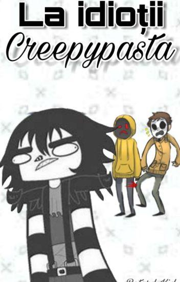 La idiotii Creepypasta