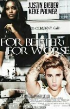 For Better, For Worse (BWWM) | EDITING ✔ by AyeItsLylli
