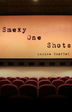 Smexy One Shots by SmexyImaginations
