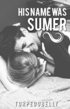 His Name Was Sumer by torpedobelly