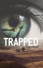 Trapped by Maggiemadcap