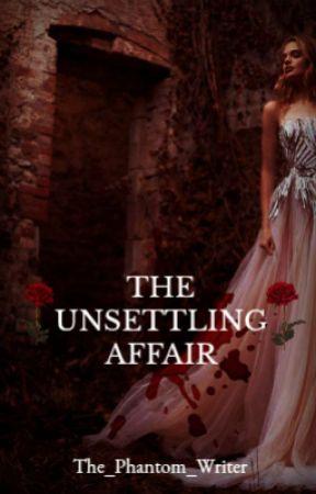 The Unsettling Affair | phantom of the opera | by The_Phantom_Writer
