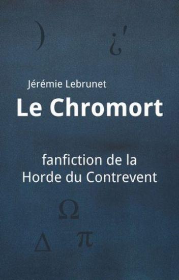 Le Chromort (fanfiction de La Horde Du Contrevent, d'Alain Damasio)