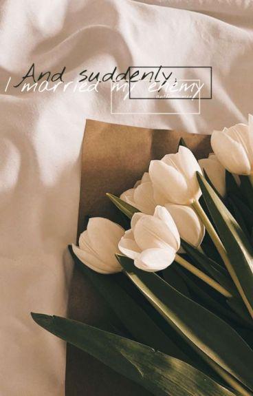 段宜恩: And suddenly, I married my enemy.