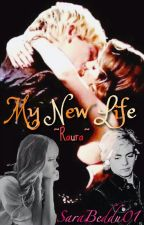 My New Life: Raura♡ by SaraBeddu01