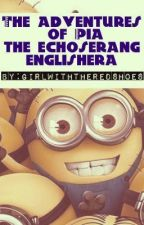 The adventures of Pia the echoserang englishera:D by girlwiththeredshoes