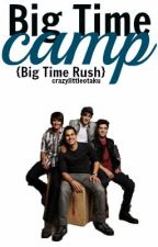 Big Time Camp // Big Time Rush by crazylittleotaku