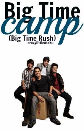 Big Time Camp // Big Time Rush by crazylittleotaku