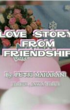 Love Story From Friendship by itsraninoona___