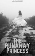 The Runaway Princess (Completed) by Geyeoxiannie
