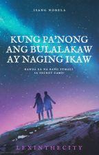 Kung Pa'nong Ang Bulalakaw Ay Naging Ikaw by LexInTheCity