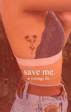 save me一 m.yoongi by yeppunseokjin