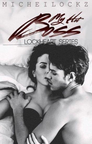 Lockheart Series- My Hot Boss
