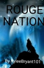 Rouge Nation by RyleeBryant101