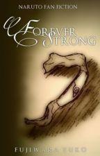 Wisteria Series: Book II: Forever Strong (Fujiwara Yuko Sequel) by FujiwaraYuko