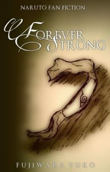 Wisteria Series: Book II: Forever Strong (Fujiwara Yuko Sequel)