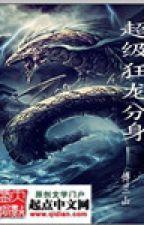 Siêu cấp cuồng long phân thân - Full by hanthientuyet