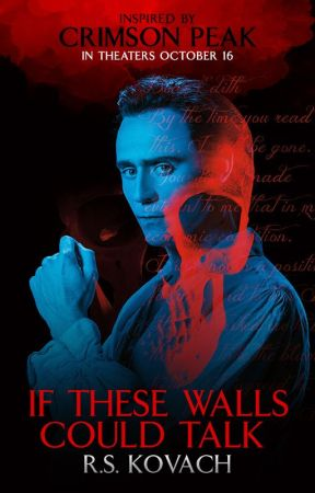 If These Walls Could Talk by CrimsonPeak