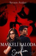 Maskeli Baloda Sevdim (Tamamlandı) by SevsenAtaker