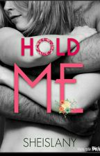 HOLD ME by sheislany