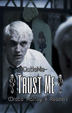 Trust Me {Draco Malfoy x Reader Love Story} by CatIsMe