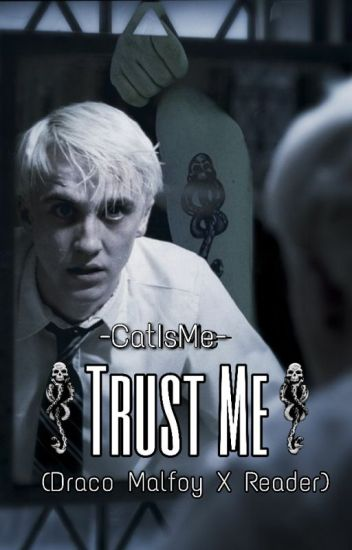 Trust Me {Draco Malfoy x Reader Love Story}
