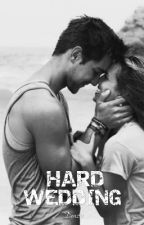 Hard Wedding (Complete) by Denz91