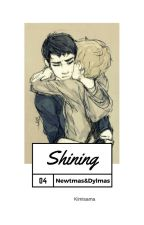 Shining |NewtMas & DylMas| by Bluelogaan