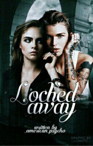 Locked Away || girlxgirl