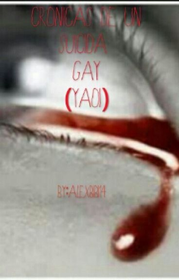 CRONICAS DE UN SUICIDA GAY (yaoi/gay)