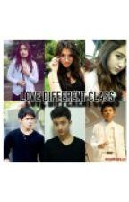 LOVE DIFFERENT CLASS (Reborn) by Galuhazahri