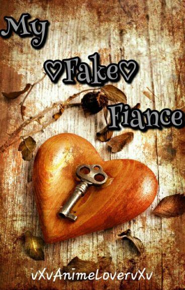 My ♡Fake♡ Fiance by vXvAnimeLovervXv