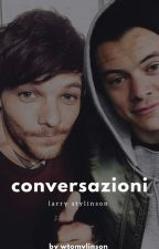 Conversazioni- Larry Stylinson. by wtomvlinson