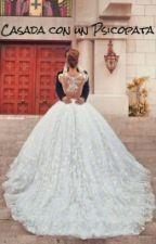 Casada con un Psicopata (Harry styles) by alana_galindo_26