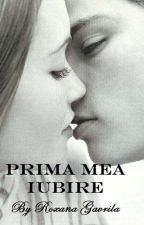 Prima mea iubire by RoxanaGavrila