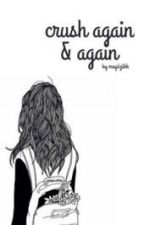Crush again & again || l.h. by magdziikk