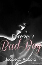 Bad-Boy - Forever? (PARADA) by websdabells