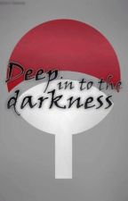 Deep into the Darkness  by mony_sakura